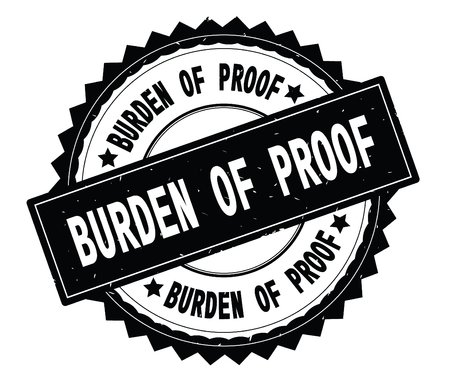 BURDEN OF PROOF black text round stamp, with zig zag border and vintage texture. Banque d'images