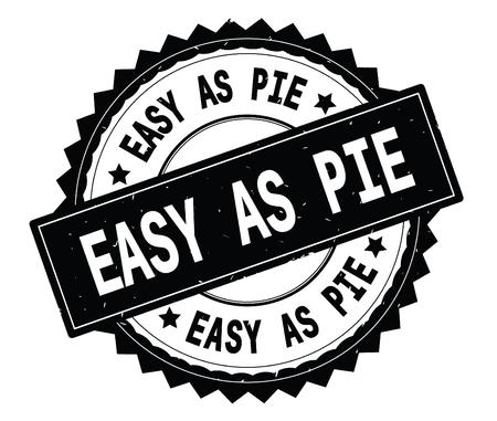EASY AS PIE black text round stamp, with zig zag border and vintage texture. Standard-Bild