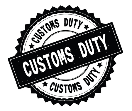 CUSTOMS DUTY black text round stamp, with zig zag border and vintage texture.