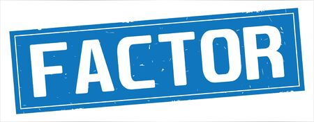 FACTOR text, on full blue rectangle vintage textured stamp sign.