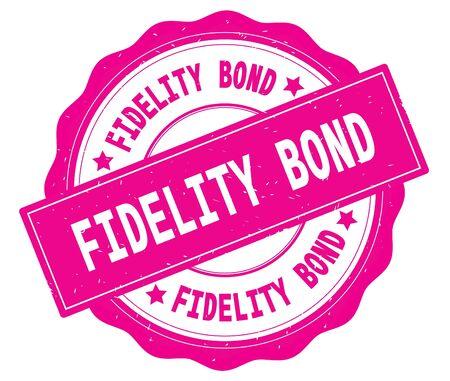 FIDELITY BOND text, written on pink, lacey border, round vintage textured badge stamp.