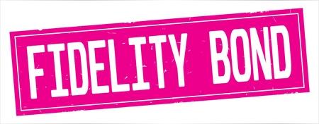 FIDELITY  BOND text, on full pink rectangle vintage textured stamp sign. Reklamní fotografie