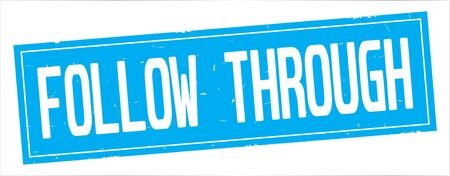 FOLLOW THROUGH text, on full cyan rectangle vintage textured stamp sign.