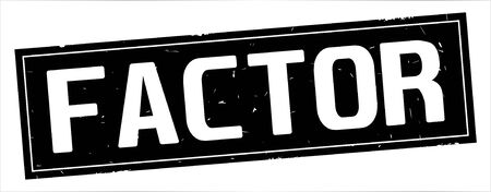 FACTOR text, on full black rectangle vintage textured stamp sign.