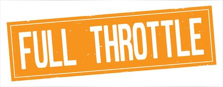 FULL  THROTTLE text, on full orange rectangle vintage textured stamp sign.
