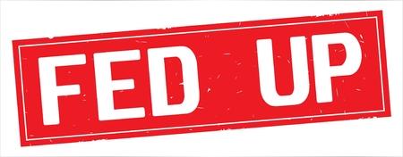 FED UP Text, auf Vintagem strukturiertem Stempelzeichen des vollen roten Rechtecks. Standard-Bild - 93217574