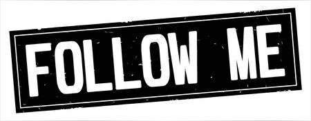 FOLLOW ME text, on full black rectangle vintage textured stamp sign.