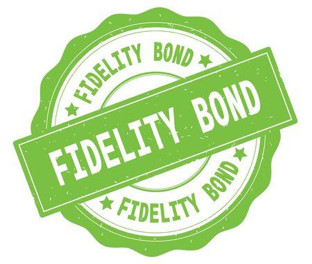 FIDELITY BOND text, written on green, lacey border, round vintage textured badge stamp.