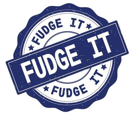 FUDGE IT text, written on blue, lacey border, round vintage textured badge stamp.