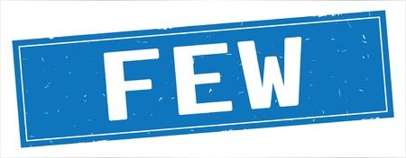 FEW text, on full blue rectangle vintage textured stamp sign. Reklamní fotografie