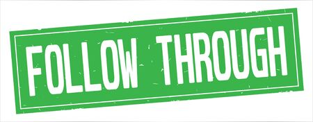 FOLLOW THROUGH text, on full green rectangle vintage textured stamp sign.