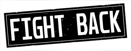 FIGHT BACK text, on full black rectangle vintage textured stamp sign. Stockfoto