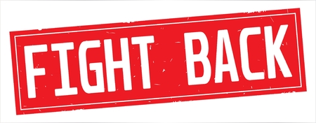 FIGHT BACK text, on full red rectangle vintage textured stamp sign.