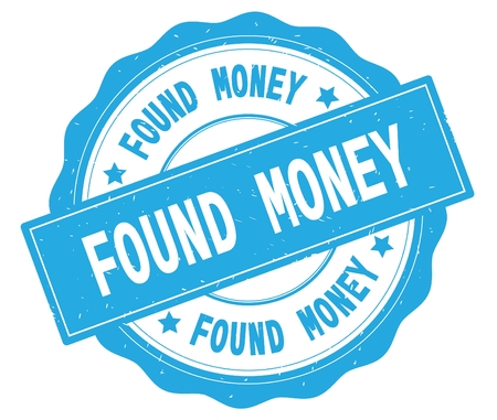 FOUND MONEY text, written on cyan, lacey border, round vintage textured badge stamp.