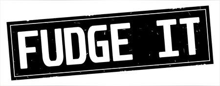 FUDGE IT text, on full black rectangle vintage textured stamp sign. Stockfoto