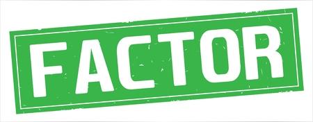 FACTOR text, on full green rectangle vintage textured stamp sign. Reklamní fotografie - 93217643