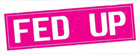 FED UP Text, auf Vintagem strukturiertem Stempelzeichen des vollen rosa Rechtecks. Standard-Bild - 93091209