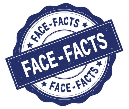 FACE FACTS text, written on blue, lacey border, round vintage textured badge stamp.