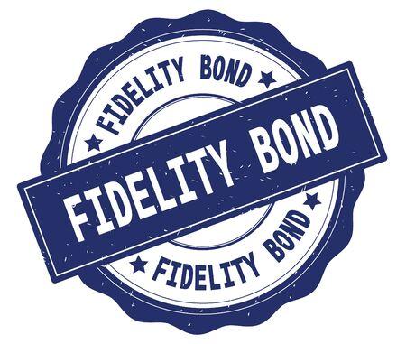 FIDELITY BOND text, written on blue, lacey border, round vintage textured badge stamp.