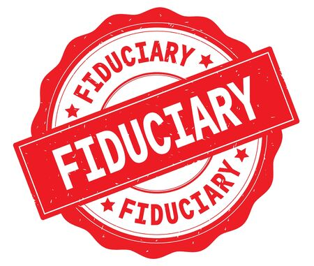 FIDUCIARY text, written on red, lacey border, round vintage textured badge stamp.