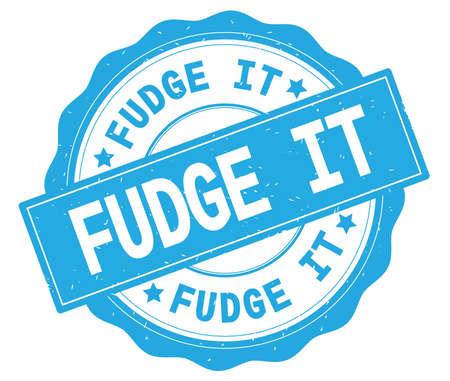 FUDGE IT text, written on cyan, lacey border, round vintage textured badge stamp.