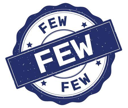 FEW text, written on blue, lacey border, round vintage textured badge stamp.