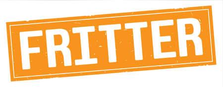 FRITTER text, on full orange rectangle vintage textured stamp sign.