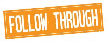 FOLLOW  THROUGH text, on full orange rectangle vintage textured stamp sign.