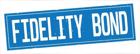 FIDELITY BOND text, on full blue rectangle vintage textured stamp sign.