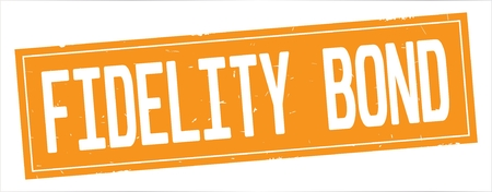 FIDELITY  BOND text, on full orange rectangle vintage textured stamp sign.