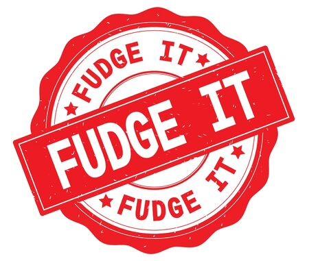 FUDGE IT text, written on red, lacey border, round vintage textured badge stamp.