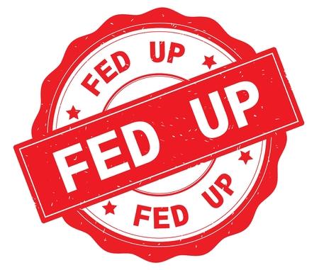 FED UP-Text, geschrieben auf rote, lacey Grenze, runder Vintager strukturierter Ausweisstempel. Standard-Bild - 93112208
