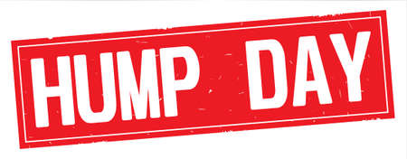 HUMP DAY text, on full red rectangle vintage textured stamp sign.