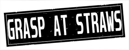 GRASP AT STRAWS text, on full black rectangle vintage textured stamp sign. 版權商用圖片