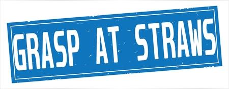 GRASP AT STRAWS text, on full blue rectangle vintage textured stamp sign. 版權商用圖片