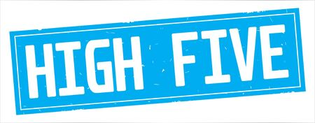 HIGH FIVE text, on full cyan rectangle vintage textured stamp sign.