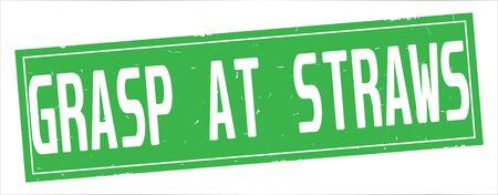 GRASP AT STRAWS text, on full green rectangle vintage textured stamp sign. 版權商用圖片