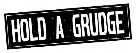 HOLD A GRUDGE text, on full black rectangle vintage textured stamp sign.
