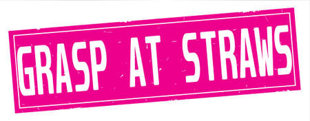 GRASP  AT  STRAWS text, on full pink rectangle vintage textured stamp sign.