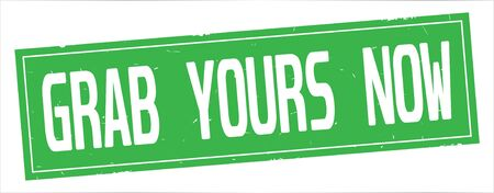 GRAB YOURS NOW text, on full green rectangle vintage textured stamp sign.