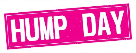 HUMP  DAY text, on full pink rectangle vintage textured stamp sign.