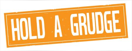 HOLD  A  GRUDGE text, on full orange rectangle vintage textured stamp sign.
