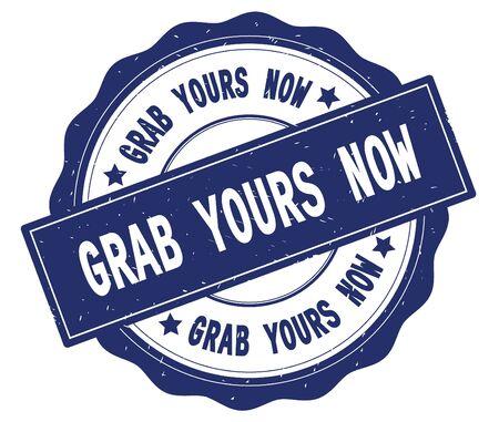 GRIJP JE NU tekst, geschreven op blauwe, kanten rand, ronde vintage getextureerde badgezegel.