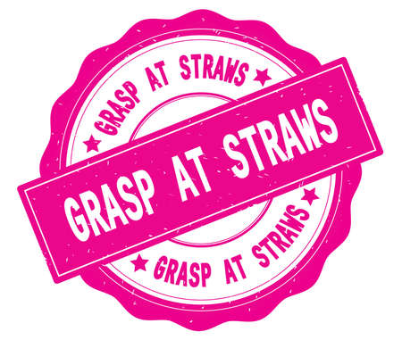 GRASP AT STRAWS text, written on pink, lacey border, round vintage textured badge stamp. Stock Photo