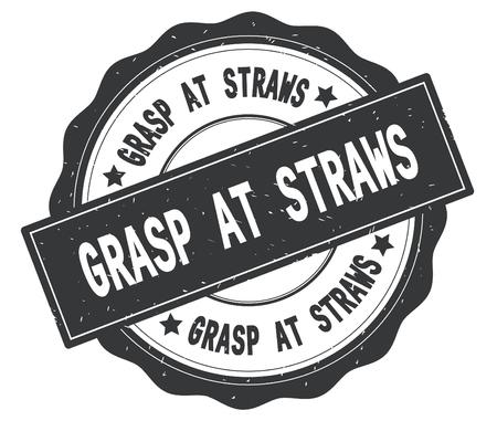 GRASP AT STRAWS text, written on grey, lacey border, round vintage textured badge stamp. 版權商用圖片