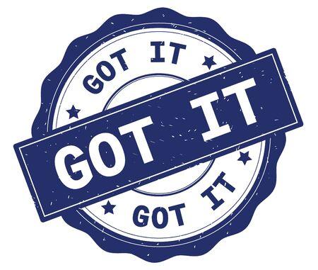 GOT IT text, written on blue, lacey border, round vintage textured badge stamp.