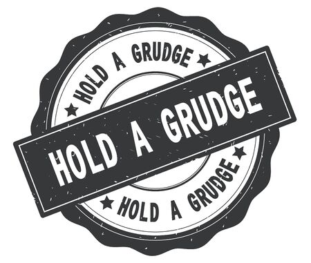 HOLD A GRUDGE text, written on grey, lacey border, round vintage textured badge stamp.