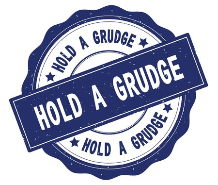 HOLD A GRUDGE text, written on blue, lacey border, round vintage textured badge stamp. Stock Photo