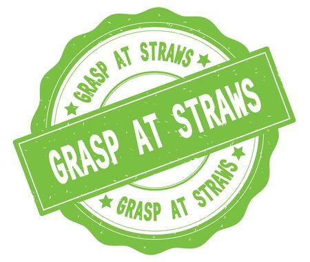 GRASP AT STRAWS text, written on green, lacey border, round vintage textured badge stamp. 版權商用圖片