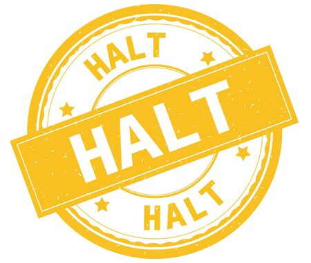 HALT , written text on yellow round rubber vintage textured stamp. Stock Photo - 94661546